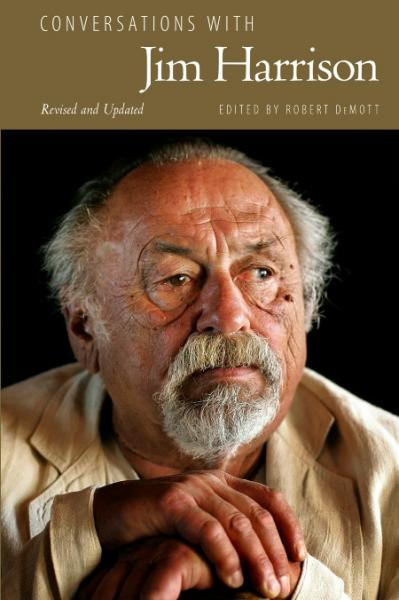 Conversations with Jim Harrison by Bob DeMott